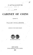 Catalogue of the Cabinet of Coins belonging to Yale College, deposited in the College Library