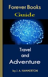 The Greatest Travel and Adventure: Forever Books Guide