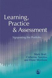 Learning, Practice and Assessment: Signposting the Portfolio