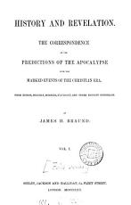 History and revelation  the correspondence of the predictions of the Apocalypse with the marked events of the Christian era PDF