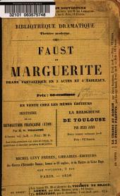 Faust et Marguerite: drame fantastique en 3 actes et 4 tableaux