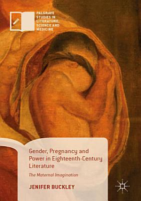 Gender  Pregnancy and Power in Eighteenth Century Literature PDF
