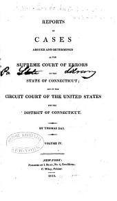 Reports of Cases Argued and Determined in the Supreme Court of Errors of the State of Connecticut in the Years 1802-[1813]: Volume 4