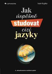 Jak úspěšně studovat cizí jazyky: 2., aktualizované a rozšířené vydání