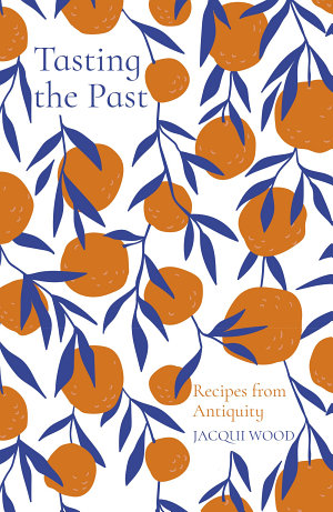 Tasting the Past  Recipes from Antiquity