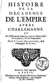 Histoire de la décadence de l'empire aprés Charlemagne,