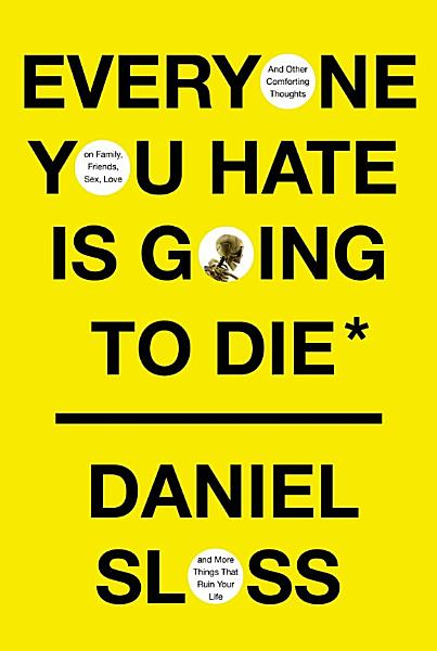 Download Everyone You Hate Is Going to Die Book