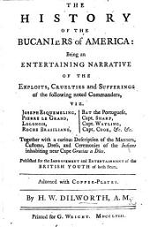 The History of the Bucaniers of America ... Adorned with Copper-plates