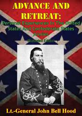 Advance And Retreat: Personal Experiences In The United States And Confederate States Armies [Illustrated Edition]