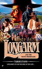 Longarm 360: Longarm and the Pecos Promenade