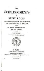 Les établissements de Saint Louis: accompagnés des textes primitifs et de textes dérivés avec une introduction et des notes, Volume2