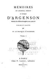Mémoires et journal inédit du marquis d'Argenson: ministre des affaires étrangères sous Louis XV