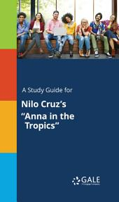 """A Study Guide for Nilo Cruz's """"Anna in the Tropics"""""""