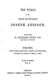 The Works of the Right Honourable Joseph Addison: The Tatler and Spectator [no. 1-160