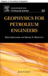 Geophysics for Petroleum Engineers: Chapter 4. Formation Evaluation