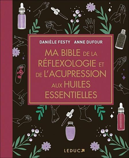 Ma bible de la r  flexologie et de l acupression aux huiles essentielles PDF