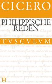 Die philippischen Reden / Philippica: Lateinisch - Deutsch