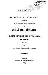 Rapport sur la séance extraordinaire solennelle du 28 décembre 1855 à l'occasion du jubilé semi-séculaire de la Société impériale des naturalistes de Moscou