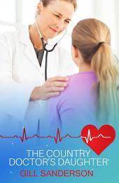 The Country Doctor's Daughter: A Heartwarming Medical Romance