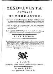 Zend-Avesta: Ouvrage de Zoroaster; Traduit en François sur l'original Zend, avec des remarques ... par m. Anquetil du Perron, Volume 2