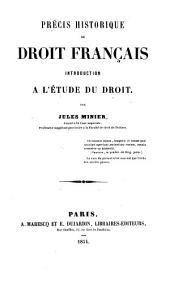 Précis historique du droit français, introduction à l' étude du droit