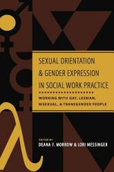 Sexual Orientation And Gender Expression In Social Work Practice Book PDF