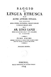 Saggio Di Lingua Etrusca E Di Altre Antiche D'Italia: Per Servire Alla Storia De'popoli, Delle Lingue E Delle Belle Arti Dell'ab, Volume 1