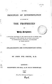 On the principles of interpretation as applied to the prophecies of holy Scripture: a discourse. With enlargements