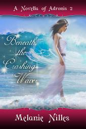 Beneath The Crashing Waves: Adronis #2