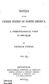 Notes on the United States of North America During a Phrenological Visit in 1838-9-40