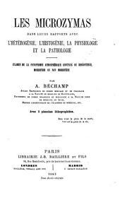 Les microzymas dans leurs rapports avec l'hétérogénie, l'histogénie, la physiologie et la pathologie ...