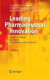 Leading Pharmaceutical Innovation: Trends and Drivers for Growth in the Pharmaceutical Industry, Edition 2