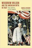Woodrow Wilson and the American Myth in Italy PDF