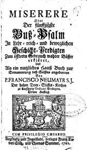 Miserere: Oder der fünffzigste Buß-Psalm : In Lehr-reich und beweglichen Geschicht-Predigten zum öfteren Gebrauch wahrer Büßer erkläret ...