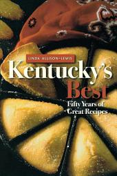 Kentucky's Best: Fifty Years of Great Recipes