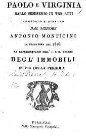 Paolo e Virginia; ballo semiserio in tre atti composto e diretto dal Signore A. Monticini. [Founded upon the story by J. H. Bernardin de Saint-Pierre.]
