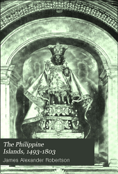 The Philippine Islands, 1493-1803: Explorations by Early Navigators, Descriptions of the Islands and Their Peoples, Their History and Records of the Catholic Missions, as Related in Contemporaneous Books and Manuscripts, Showing the Political, Economic, Commercial and Religious Conditions of Those Islands from Their Earliest Relations with European Nations to the Beginning of the Nineteenthe Century, Volume 2