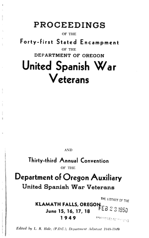 Proceedings of the     State Encampment  United Spanish War Veterans and     Annual Convention Ladies Auxiliary  Department of Oregon PDF