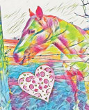Pink & Teal Pastel Rainbow Horse with Be Mine Heart Pony Lover Gift Sketchbook for Drawing Coloring Or Writing Journal