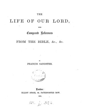 The life of our Lord  with compared references from the Bible   c PDF