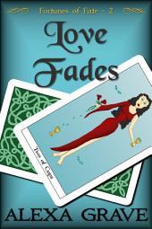 Love Fades (Fortunes of Fate, 2)
