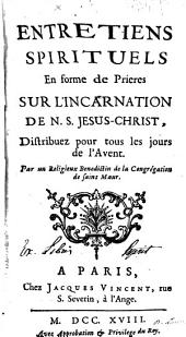 Entretiens spirituels en forme de prières sur l'incarnation de Notre Seigneur Jésus-Christ