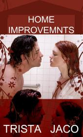 Home Improvements : Lesbian Erotica Sex: (Adults Only Erotica)