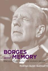 Borges and Memory: Encounters with the Human Brain