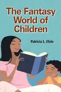 The Fantasy World of Children PDF