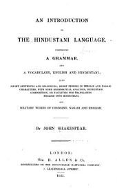 An Introduction to the Hindustani Language: Comprising a Grammar, and a Vocabulary, English and Hindustani : Also Short Stories and Dialogues, Short Stories in Persian and Nagari Characters ... and Military Words of Command, Nagari and English