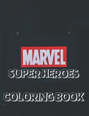 Marvel Super Heroes Coloring Book Book PDF