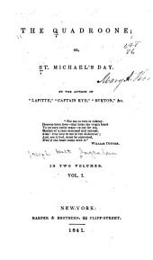 The Quadroone: Or, St. Michael's Day, Volume 1