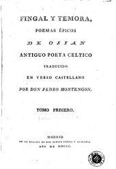 Fingal y Temora: poemas épicos de Osian, antiguo poeta celtico