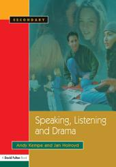 Speaking, Listening and Drama